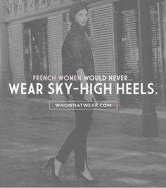 """@Who What Wear - """"A French woman would never wear too-high heels. You will never see a French woman with shoes like Lady Gaga!"""" – Labériane Ponton of The Blab"""