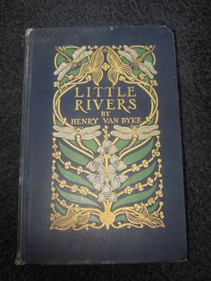 Little Rivers By Henry Van Dyke, Vintage Copy, Copyright 1903, Illustrations From Drawings By F. V. DuMond, Collectible Hardcover Book, by junkblossoms2 on Etsy