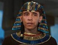 Obama the Pharaoh.....ohhhh hahahhaahahaaahahhaahhahaa, so true!