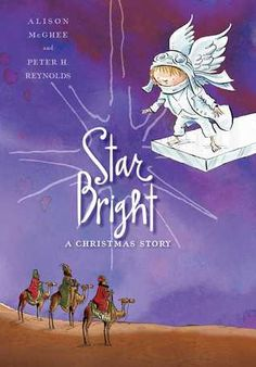 Star Bright: A Christmas Story by Alison McGhee, Peter H. Reynolds (Illustrations)