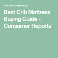Best Crib Mattress Buying Guide - Consumer Reports