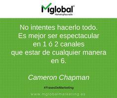 No intentes hacerlo todo. Es mejor ser espectacular en uno o dos canales que estar de cualquier manera en 6. Cameron Chapman  #FrasesDeMarketing #MarketingRazonable #SocialMedia