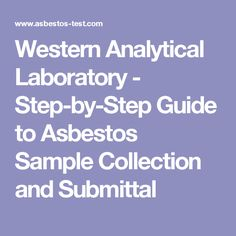 Western Analytical Laboratory - Step-by-Step Guide to Asbestos Sample Collection and Submittal