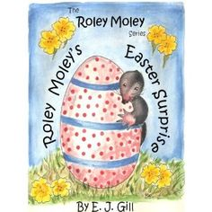 Roley Moley's Easter Surprise a beautifully iIlustrated Children's Picture Book (Kindle Edition)  http://www.rereq.com/prod.php?p=B007EFM2IC  B007EFM2IC