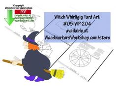 05-WP-204 - Witch Windvane Whirligig Downloadable Scrollsaw Pattern PDF. This plan provides all of the instructions to make two sizes of the Witch windvane whirligig PLUS your own whirligig propeller.  Make use of your scrap wood pieces with this yard art project.  Simply print, trace, cut and paint. Beginner skill level.