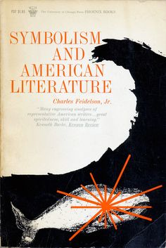 Charles Feidelson, Jr.'s Symbolism and American Literature, designed by Ed and Jane Bedno.
