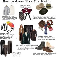 How to dress like the Doctor. Very helpful! Will definintly keep this in mind when back-to-school shopping...