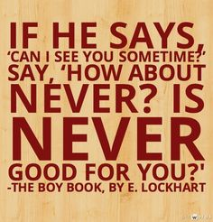Quote from The Boy Book by E. Lockhart, clever comebacks to catcalls. #harassment #comebacks #quotes #quotation #yanovels Words added on pinwords.com