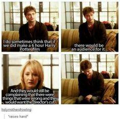 Harry potter for six hours? Yep