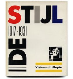 [DE STIJL] Mildred Friedman [Editor]: DE STIJL: 1917-1931. VISIONS OF UTOPIA. New York: Abbeville Press, 1982.
