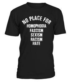 No place for racism  #gift #idea #shirt #image #TeeshirtAlcool #humouralcool
