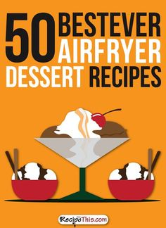 Airfryer Recipes | 50 Best Ever Airfryer Dessert Recipes from RecipeThis.com