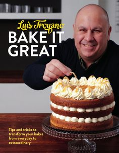 Luis Troyano's Bake it Great - Sampler  Bake it Great by Luis Troyano Tips and Tricks to transform your bakes from everyday to extraordinary - sampler  Published by Pavilion, August 2015 RRP £20.00