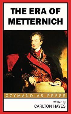 The Era of Metternich (English Edition)