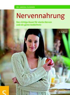 Nervennahrung, Dr. Andrea Flemmer, ISBN 978-3-89993-594-3, 16,95 €, mehr unter www.buecher.schluetersche.de
