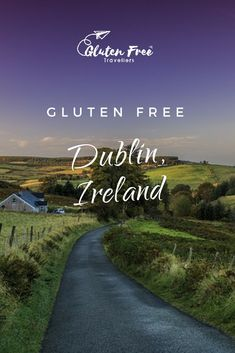 The Emerald Isle's Gluten-Free City. When I think of Ireland, Dublin immediately springs to mind.