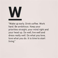 Work hard. Be ambitious.
