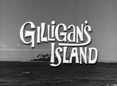Gilligan's Island  one of my favorite shows ever