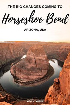 Horseshoe Bend - what to expect and the big changes coming! This stunning view is one of the most popular places in the South-West, but big changes are coming that will affect your trip. Read to see what's in store. #HorseshoeBend #USA #Arizona