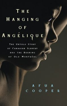 Shortlisted for the Governor General's Award.  Historical fiction.  Read the review at GoodReads: http://www.quillandquire.com/review/the-hanging-of-angelique-the-untold-story-of-canadian-slavery-and-the-burning-of-old-montreal/