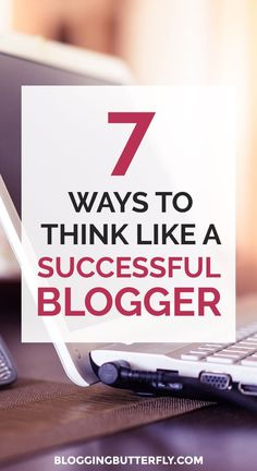 For new bloggers or hobby blogger looking to turn their blog into a business. You need to change your mindset about blogging!. Here are 6 mistakes you could be making and 7 ways to change your mindset to create a successful blog. Read this and more blogging tips for beginners: https://bloggingbutterfly.com/think-like-successful-blogger/?utm_source=pinterest&utm_campaign=7_ways_think&utm_medium=blog_link&utm_content=image7
