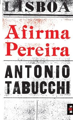 Afirma Pereira - Antonio Tabucchi