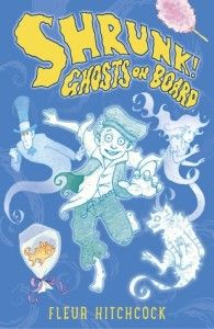 Ghosts on Board (SHRUNK! #3) by Fleur Hitchcock Victor, the ghost, is desperate to get off dreary Black Hall Island, so he steals a ride on an unsuspecting tourist