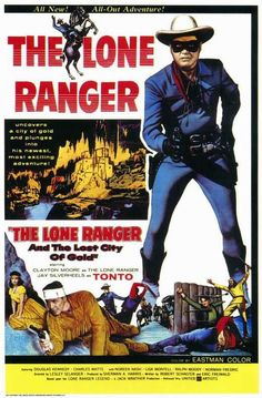 The Lone Ranger And The Lost City Of Gold (1958) Here the Masked Ryder, with his faithful Indian companion Tonto, find out about a villain who is killing those who own the gold medallions. Legend has
