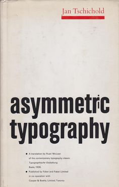 title: Asymmetric Typography  artist:Jan Tschichold  size: 24×15  page:94  Publisher: Reinhold  First English Translation edition (1967)