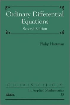 Ordinary differential equations  Hartman, Philip Philadelphia : Society for Industrial and Applied Mathematics Novedades Noviembre 2016