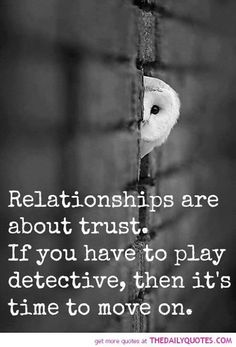 Relationships are about trust...