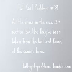 Tall Girl Problems.  Sad but true at least it's getting better selection out there.