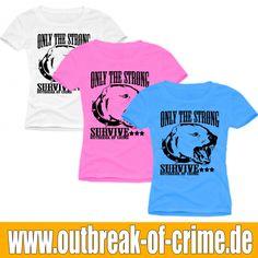 Frauen T-Shirt Only the Strong Survive  http://www.outbreak-of-crime.de/Frauen/T-Shirt-s/Outbreak-of-Crime-193/Frauen-T-Shirt-Only-the-Strong-Fightwear-XS-XXL.html