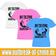 Frauen T-Shirt Only the Strong Survive  http://www.outbreak-of-crime.de/Frauen/T-Shirt-s/Outbreak-of-Crime-193/Frauen-T-Shirt-Only-the-Strong-Fightwear-XS-XXL.html