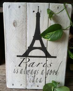 Paris is always a good idea Pallet Art  by RescuedandRepurposed, $24.00