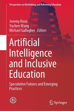 """Read """"Artificial Intelligence and Inclusive Education Speculative Futures and Emerging Practices"""" by available from Rakuten Kobo. This book brings together the fields of artificial intelligence (often known as A.) and inclusive education in order t. Artificial Intelligence Article, Artificial Intelligence Algorithms, Science Education, Data Science, Computer Science, Gaming Computer, Ai Books, Artificial Neural Network, Inclusive Education"""