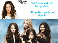 "Get obsessed With ""Pretty little liars"" and Bethany Mota! Aeropostale will be opening early at 10 am February 2nd! VIP guests will be among the first to shop the newest product from the upcoming Bethany Mota and ""Pretty little liars"" collections!  Call 416-536-5156 or come into Aeropostale to add you and your friends to the VIP list. Customers who spend $50 will receive a free Motavator necklace with ANY Bethany Mota purchase!"