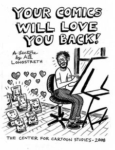 Your comics will love you back! by Alec Longstreth - Great reference for anyone interested in getting involved with making indie comics!!