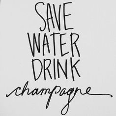 Drink Champagne