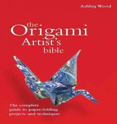 The Origami Artist's Bible (Hardcover)