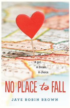 No Place to Fall by Jaye Robin Brown-  Amber Vaughn is a good girl. When she learns about an audition at a prestigious arts school, Amber decides that her dream to sing could also be her ticket to a new life. Devon's older brother, Will, helps Amber prepare for her one chance to try out. The more time Will and Amber spend together, the more complicated their relationship becomes. The bottom drops out of her family's world and she's faced with an impossible choice.