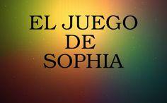 """El Juego de Sophia:  """"...Esta frase de sabiduría, que procede de Un Cu..."""