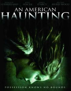 An American Haunting (2005) Donald Sutherland and Sissy Spacek star as tormented heads of household in this haunting period drama, based on the only documented case in U.S. history in which a spirit was determined to have caused a man's death. Donald Sutherland, Sissy Spacek, Rachel Hurd-Wood...Ts horror