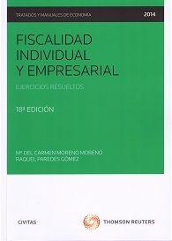 Fiscalidad individual y empresarial : ejercicios resueltos / Mª del Carmen Moreno Moreno, Raquel Paredes Gómez. 18ª ed. (2014)
