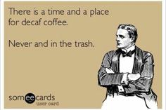 Decaf what? #Coffeehumor  Come to Bagels and Bites Cafe in Brighton, MI for all of your bagel and coffee needs! Feel free to call (810) 220-2333 or visit our website www.bagelsandbites.com for more information!