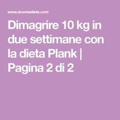 Dimagrire 10 kg in due settimane con la dieta Plank   Pagina 2 di 2