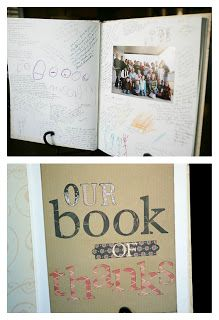 Our Book of Thanks - Each year on Thanksgiving everyone writes what they are thankful for and we add a picture of all of our guest for that year. Such a special keepsake.