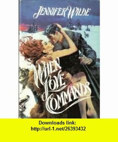 When Love Commands (9780380891931) Jennifer Wilde , ISBN-10: 038089193X  , ISBN-13: 978-0380891931 ,  , tutorials , pdf , ebook , torrent , downloads , rapidshare , filesonic , hotfile , megaupload , fileserve