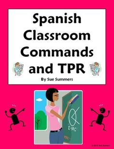 Spanish Commands - 50 Classroom Commands and Total Physical Response (TPR) by Sue Summers
