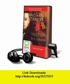 Maos Last Dancer - on Playaway (9781742019963) Li Cunxin, Paul English , ISBN-10: 174201996X  , ISBN-13: 978-1742019963 ,  , tutorials , pdf , ebook , torrent , downloads , rapidshare , filesonic , hotfile , megaupload , fileserve Electronic Books, Nonfiction, Link, Good Books, Dancer, Pdf, Tutorials, English, Non Fiction